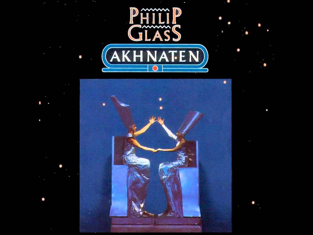 Philip Glass' Akhnaten