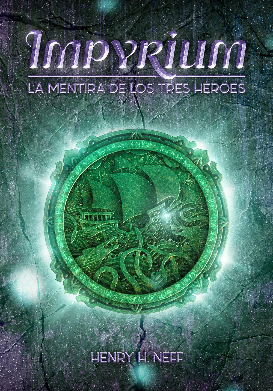 Impyrium - La Mentira de los Tres Héroes