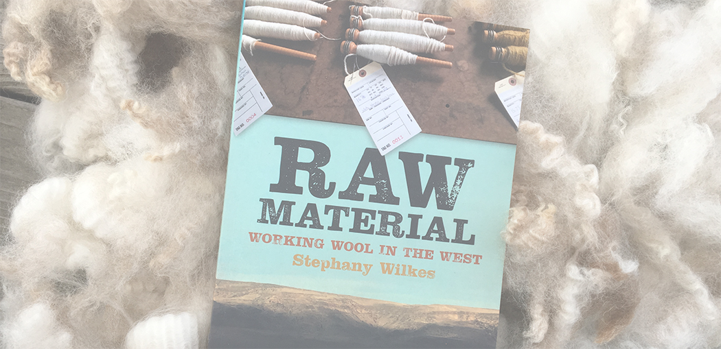 Raw Material: Working Wool in the West — Rebecca Mezoff