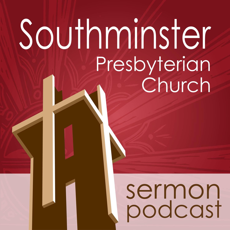 Southminster Presbyterian Church Sermons & More