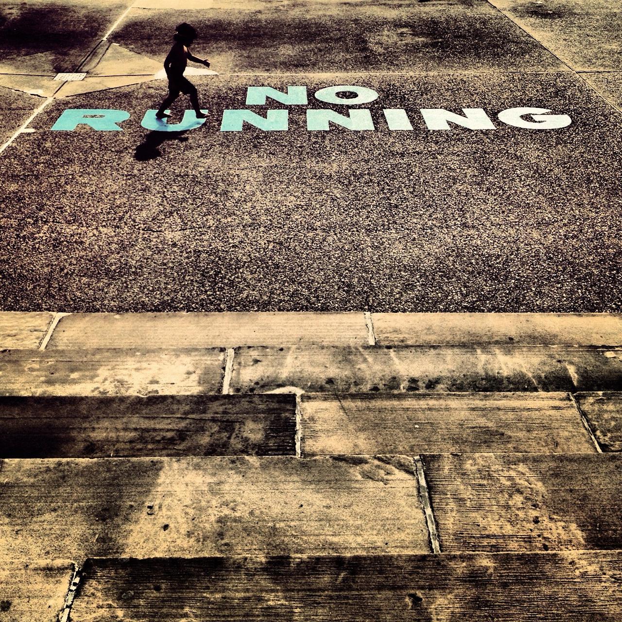 No Running .. .