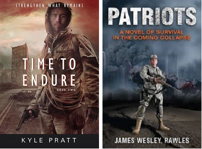 A Time to Endure, by Kyle Pratt and Patriots, by James Wesley Rawles