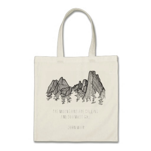 "Tote bag with quote from John Muir: ""The mountains are calling and so I must go..."""