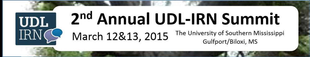 UDL-IRN 2nd Annual Summit, March 12&13, 2015, Biloxi/Gulport, MS
