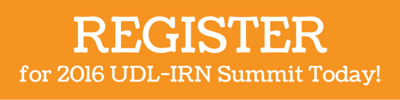 Register for 2016 UDL-IRN Summit Now!