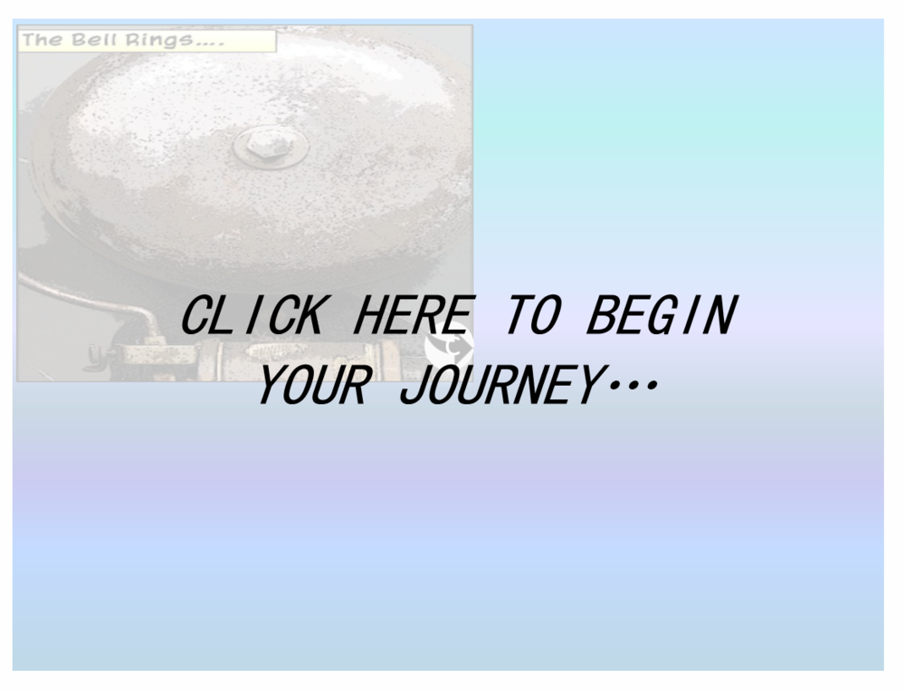 Click here to begin your journey...