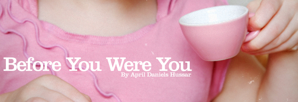 before-you-were-you-by-april-daniels-hussar@2x.jpg