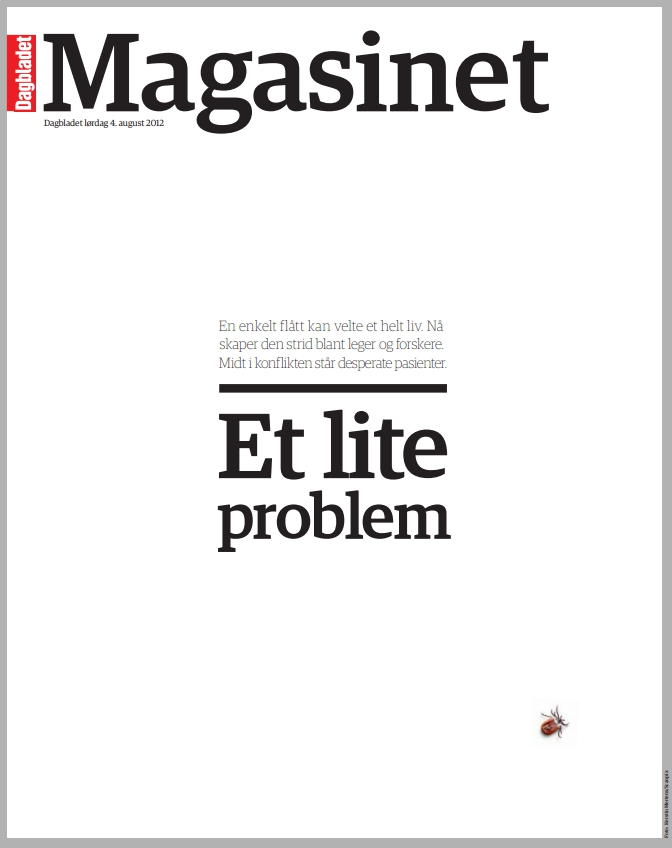 Et lite problem (2012) - Magasinet-hovedsak sammen med Linn Isaksen. Hva dreier egentlig all kranglingen om flått og borrelia seg om?