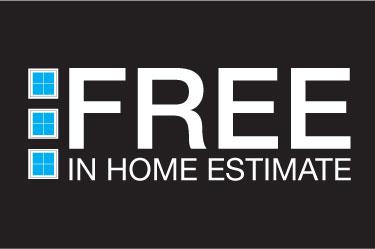 FREE IN HOME ESTIMATE