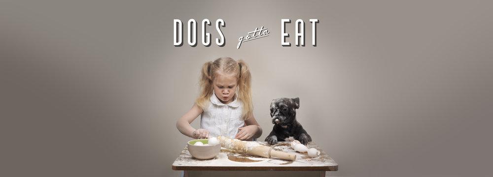 Dogs Gotta Eat_banner.jpg