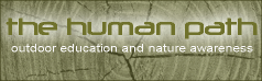 *Survivalist Consultation and Support provided byThe Human Path Survival School