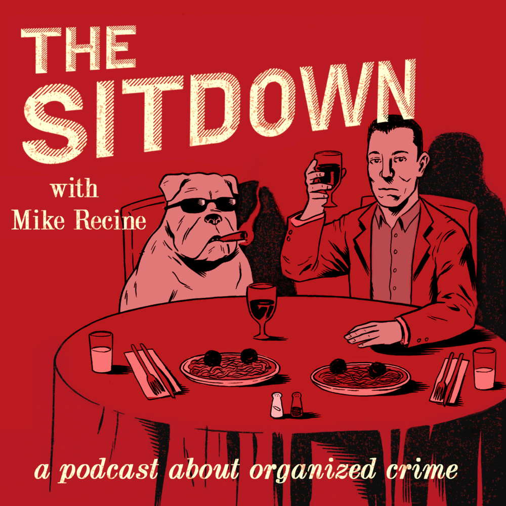 The Sitdown w/ Mike Recine - Every week, comedians Mike Recine and Matt Anderson pick a new figure in organized crime. These are their stories of murder, betrayal, camaraderie, and... big bowls of pasta w/ red sauce. Welcome to The Sitdown. New Episodes every Wednesday.http://sitdownpod.libsyn.com/