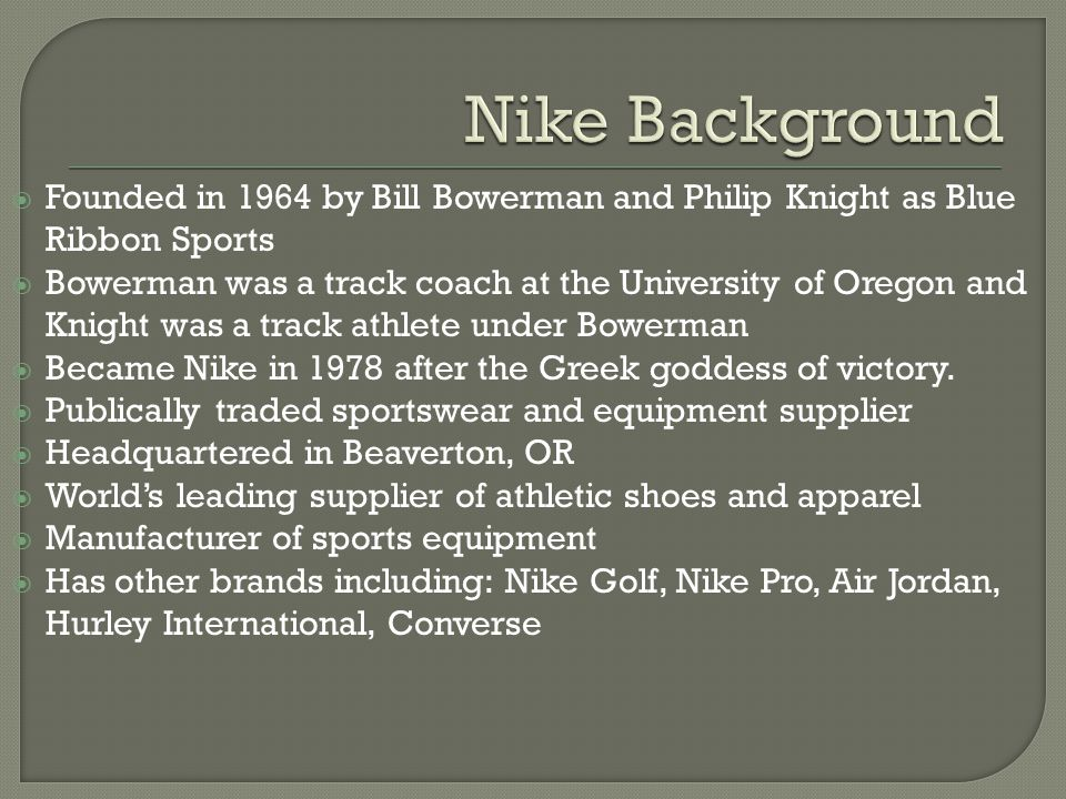 Nike+Background+Founded+in+1964+by+Bill+Bowerman+and+Philip+Knight+as+Blue+Ribbon+Sports..jpg