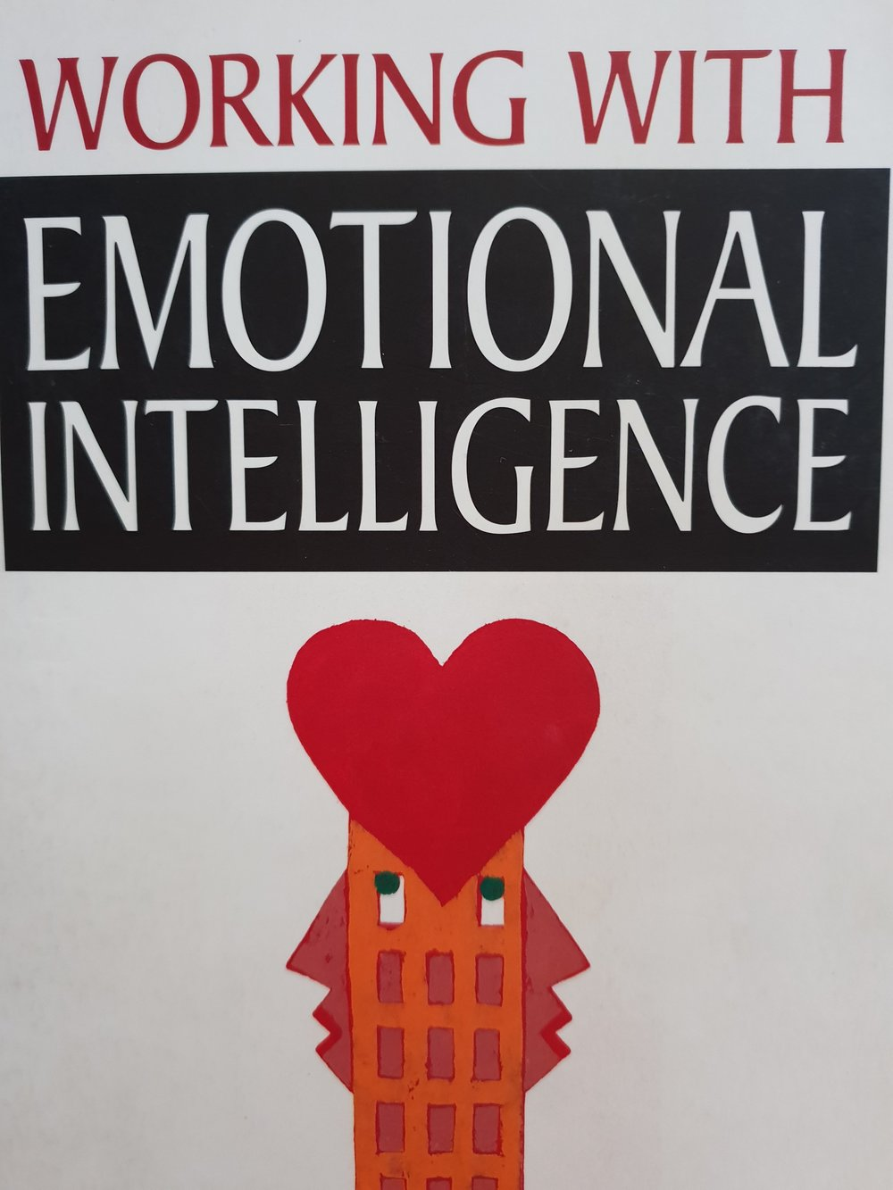 My copy of Working With Emotional Intelligence by Daniel Goleman is 20 years old.