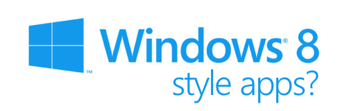 Windows 8 Style Apps?