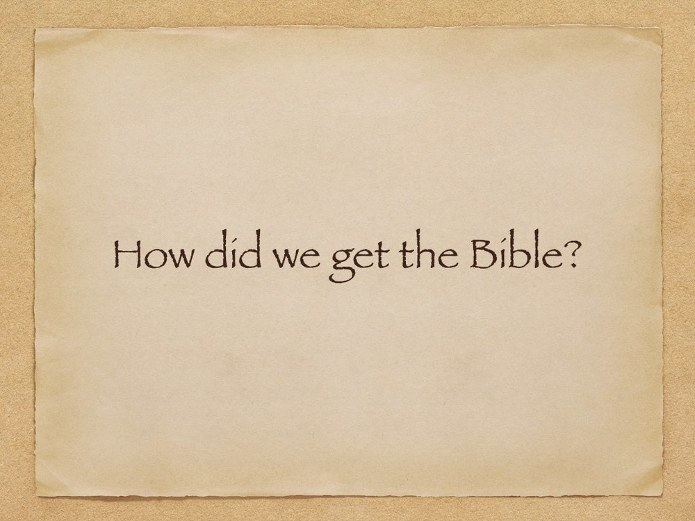 How did we get the Bible P3.002.jpg