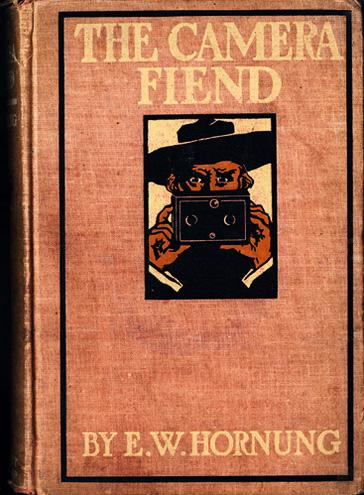 'The Camera Fiend' by E.E. Hornung. A Dark tale of murder by camera!