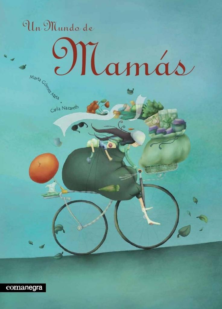 UN MUNDO DE MAMÁS | Marta Gómez y Carla Nazareth | Ed.  Comanegra