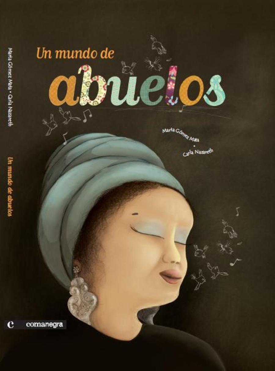 UN MUNDO DE ABUELOS  | De Marta Gómez y Carla Nazareth | Ed.  Comanegra