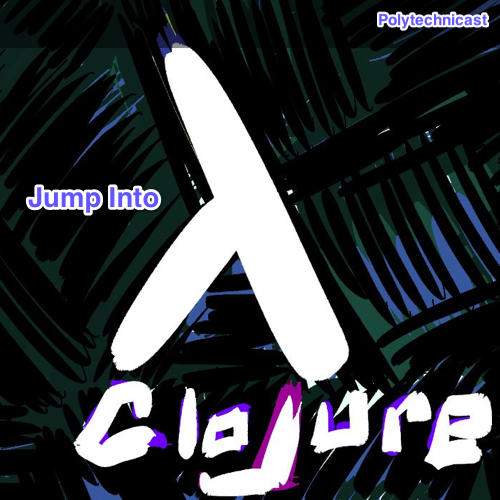 Polytechnicast - Jumping into Clojure with Special Guest Craig Andera