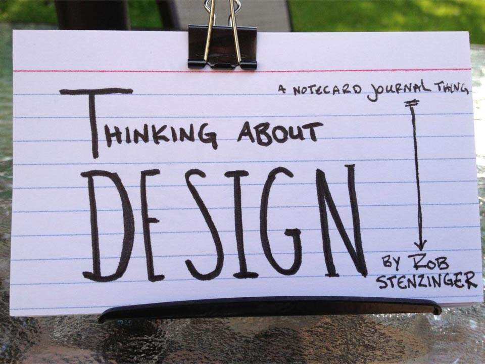 Thinking-About-Design---A-Notecard-Journal-Thing-by-Rob-Stenzinger-page1.jpg