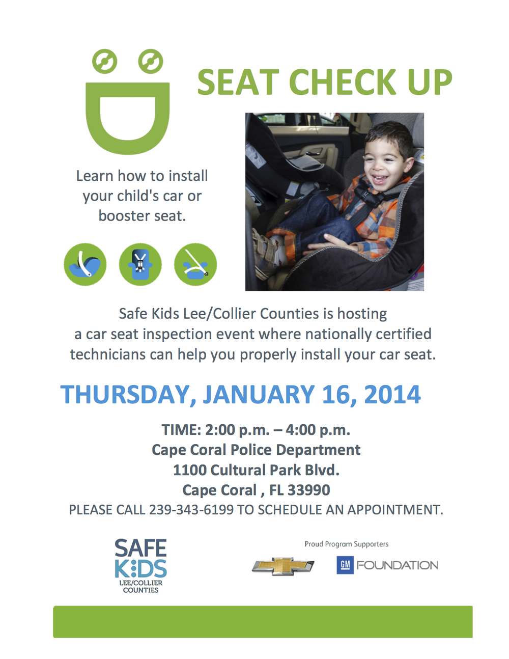PHOTO:  Image of the flyer for the child safety seat inspection event to be held at the Cape Coral Police Department on Thursday, January 16, 2014.  The event runs from 2:00 PM to 4:00 PM.  Please call (239) 343-6199 to schedule an appointment.  (Photo Courtesy of Safe Kids Lee/Collier Counties)