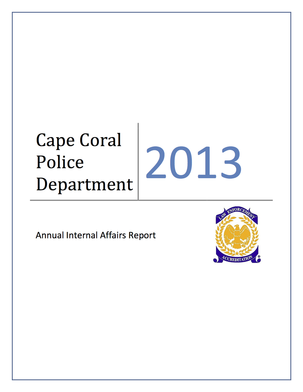 PHOTO:  Cover of the 2013 Cape Coral Police Department Annual Internal Affairs Report .  (Photo Courtesy of Cape Coral Police Department)