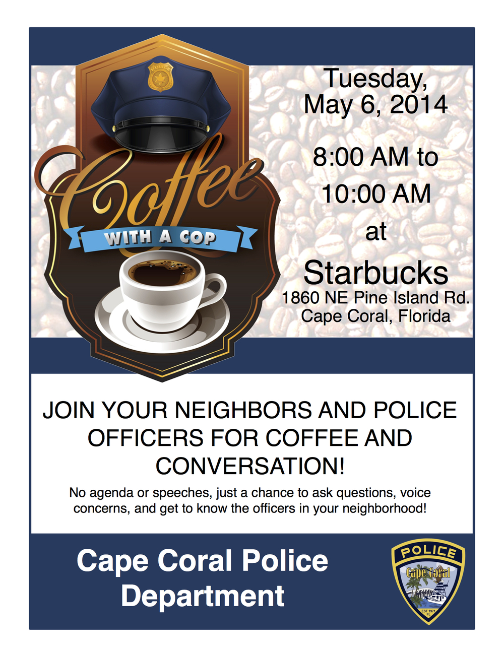 "PHOTO:  Coffee With a Cop Flyer.  Cape Coral Police Department to Host ""Coffee With a Cop"" at Starbucks, 1860 NE Pine Island Rd, on Tuesday, May 6, 2014.  (Photo courtesy of Cape Coral Police Department)"