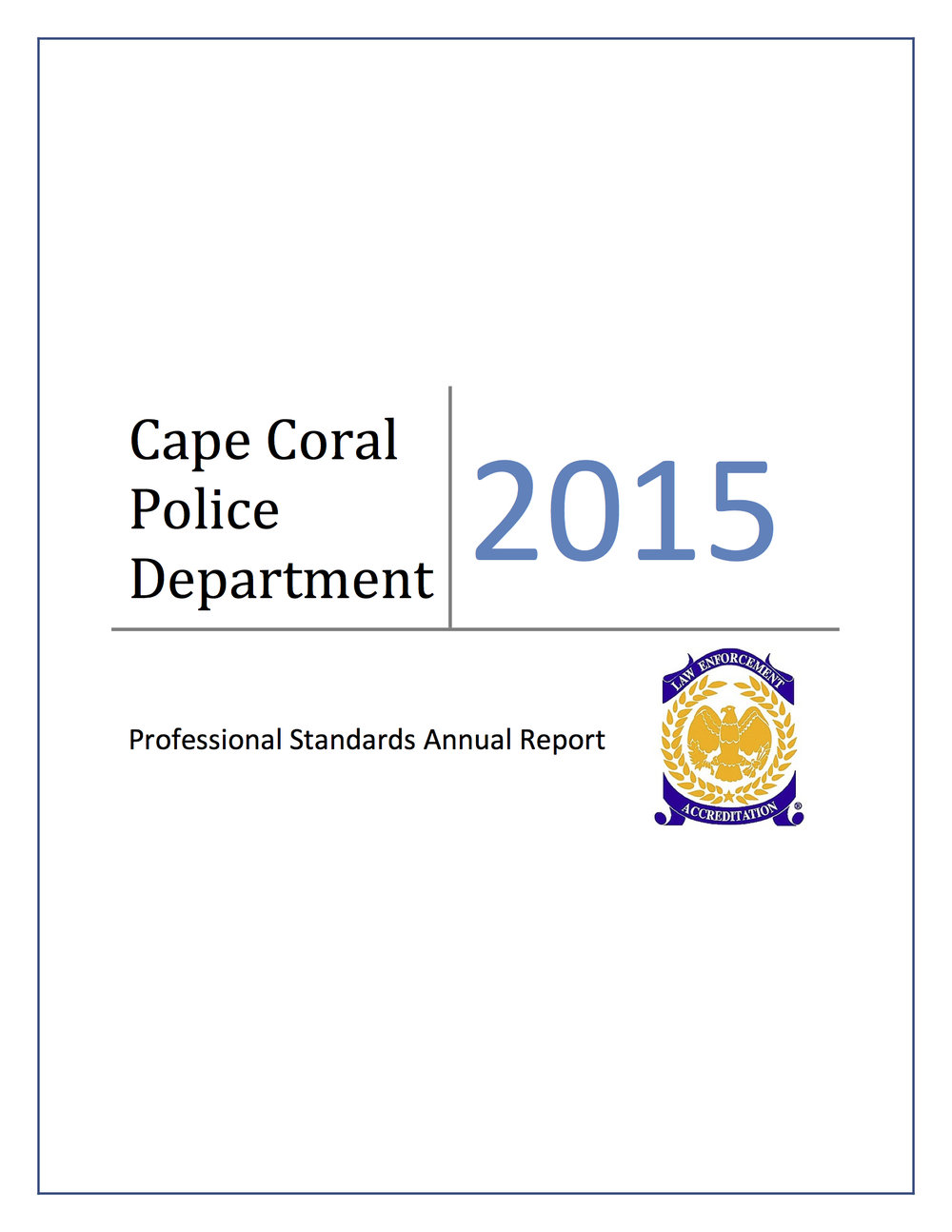 2015 Annual IA Report - The Professional Standards Bureau publishes an annual overview and statistical analysis of Internal Affairs.