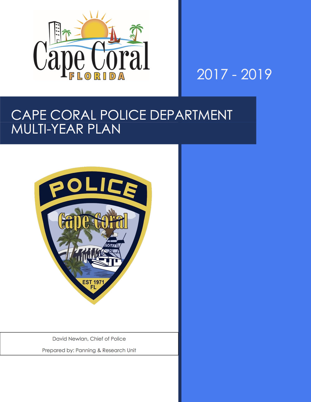Cape Coral Police Department Multi-Year Plan 2017-2019 - The Multi-Year Plan provides a strategic look at the goals and objectives of the department over a 3 year period.