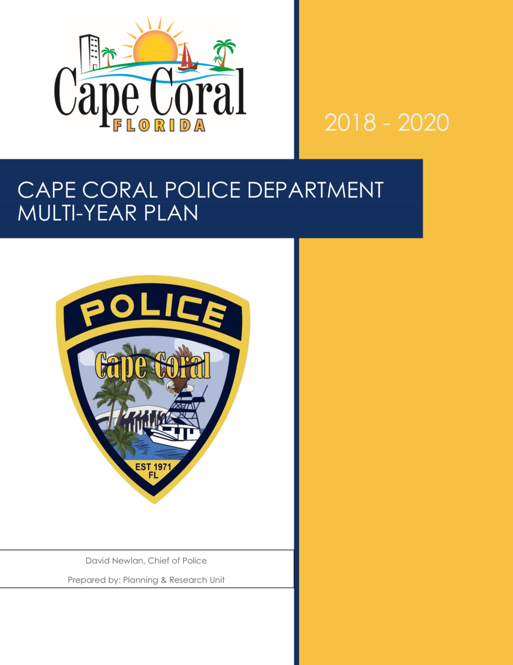 Cape Coral Police Department Multi-Year Plan 2018-2020  - The Multi-Year Plan provides a strategic look at the goals and objectives of the department over a 3 year period.