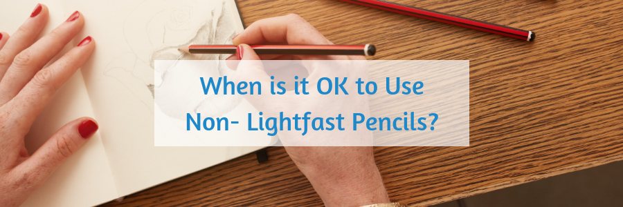172 When is it Okay to Use Nonlightfast Pencils_.png