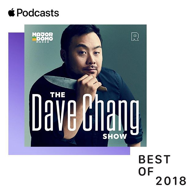 The Dave Chang Show made the iTunes Best of 2018 list.