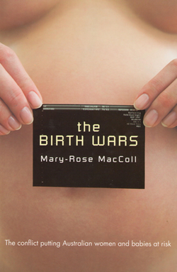 """Like any good war correspondent, MacColl has been careful to represent this as a complex, heterogeneous battle; it is far too simplistic to talk in terms of knife-happy medics and hippy homebirthers.""  Charming Language .  Longlisted for the Walkley award for non-fiction,  The Birth Wars  explores the conflict at the heart of maternity care and the effects on mothers and families.     READ MORE"