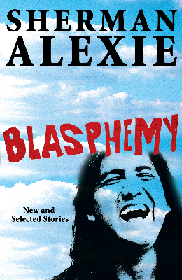 sherman-alexie-blasphemy.jpg