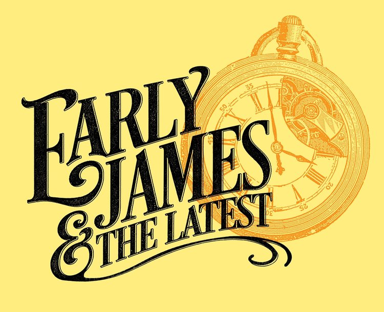 Early James & the Latest