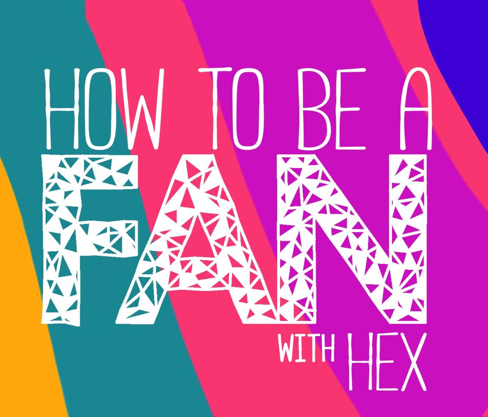 How to be a fan with Hex  Image - supplied