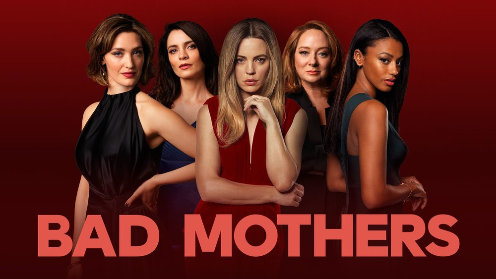 Bad Mothers  Source: 9now