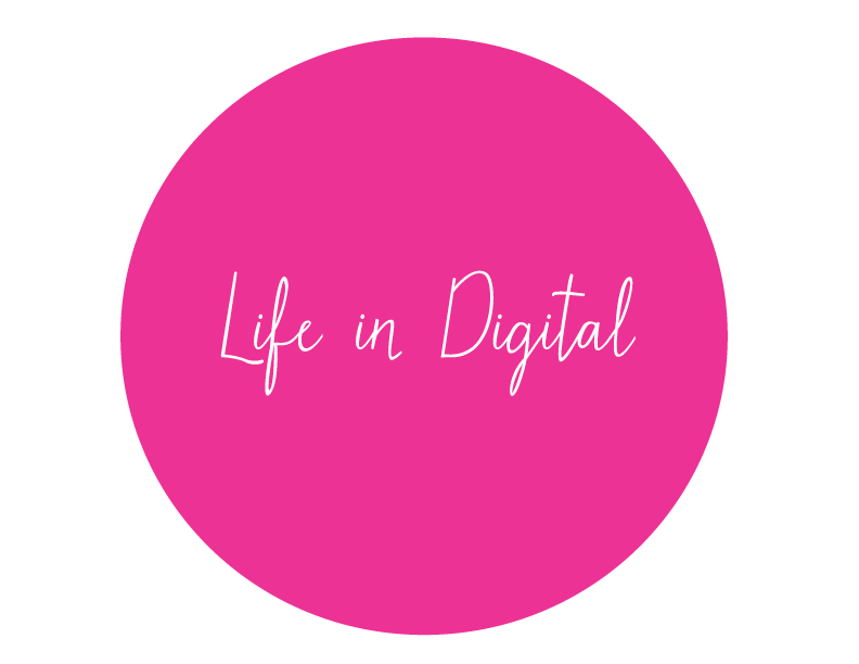Life in Digital