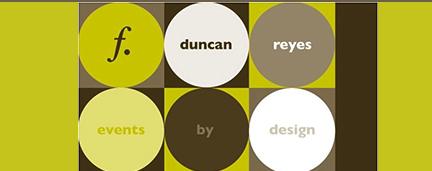 Duncan Reyes Events - http://www.duncanreyesevents.com/