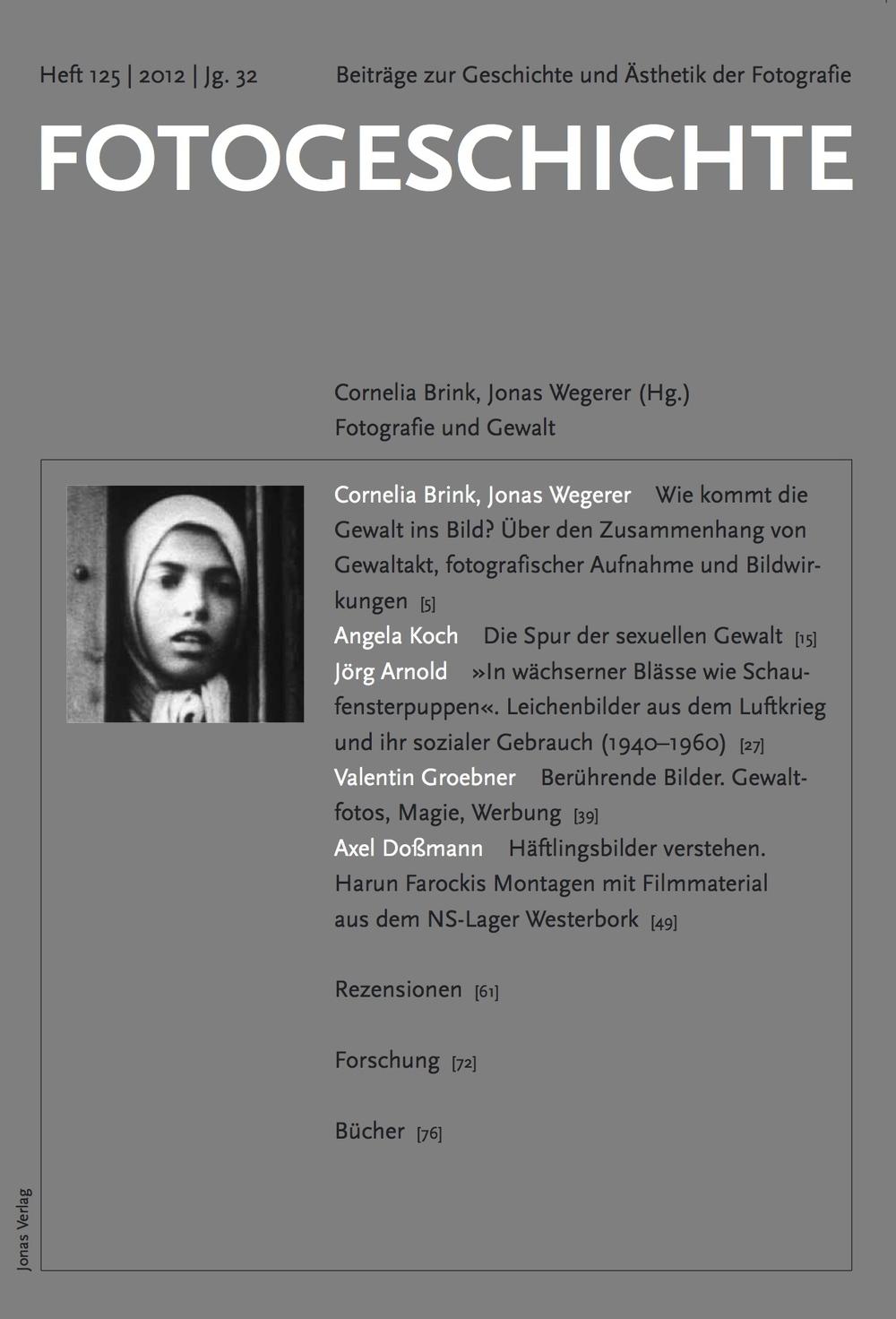 Cornelia Brink, Jonas Wegerer, Wie kommt die Gewalt ins Bild? Über den Zusammenhang von Gewaltakt, fotografischer Aufnahme und Bildwirkungen, in: Fotogeschichte H. 125, 2012, S. 5-14.