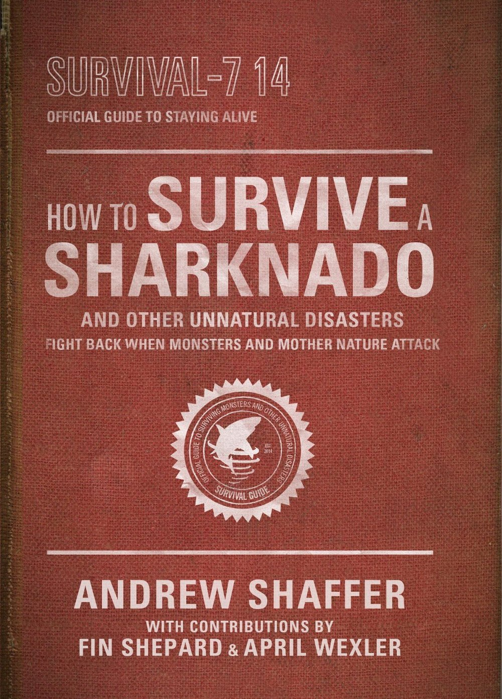 How to Survive a Sharknado and Other Unnatural Disasters is available now from Crown Publishing/Three Rivers Press and Syfy