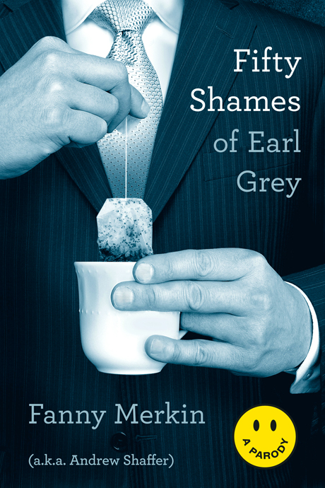 Fifty Shames of Earl Grey (Humor/Romance • Novel)