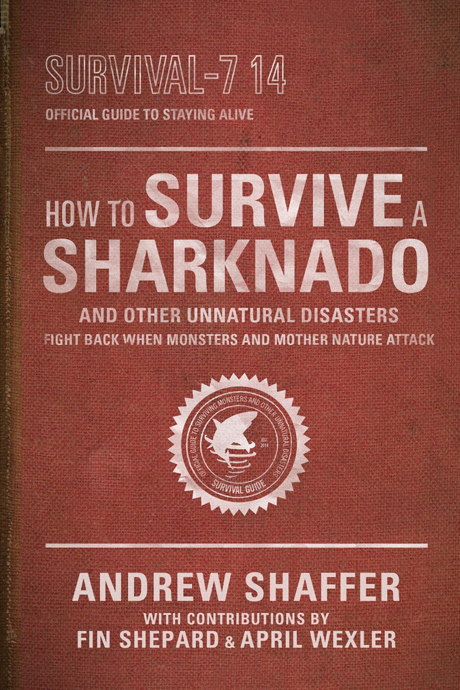 How to Survive a Sharknado (Humor/Horror/Sci-Fi • Movie Tie-In)