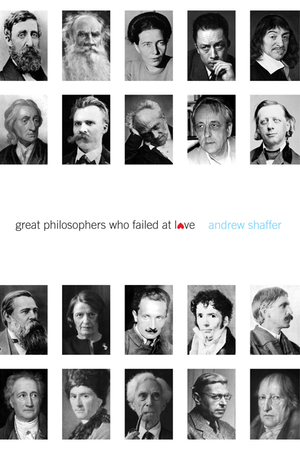 Great Philosophers Who Failed At Love: On sale at all ebook retailers (US) for $1.99 through January 6th.