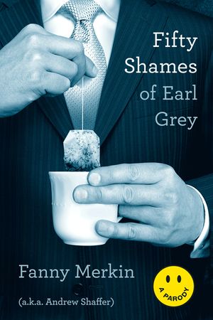 Fifty Shames of Earl Grey: A Parody  (Humor)