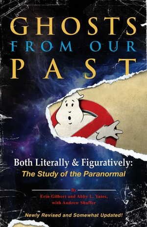 Ghosts from Our Past: Both Literally & Figuratively: The Study of the Paranormal  (Humor)