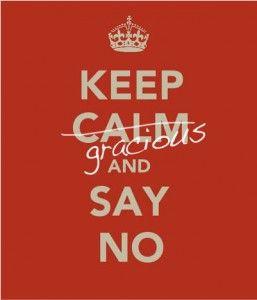 KeepGraciousSayNo.jpg