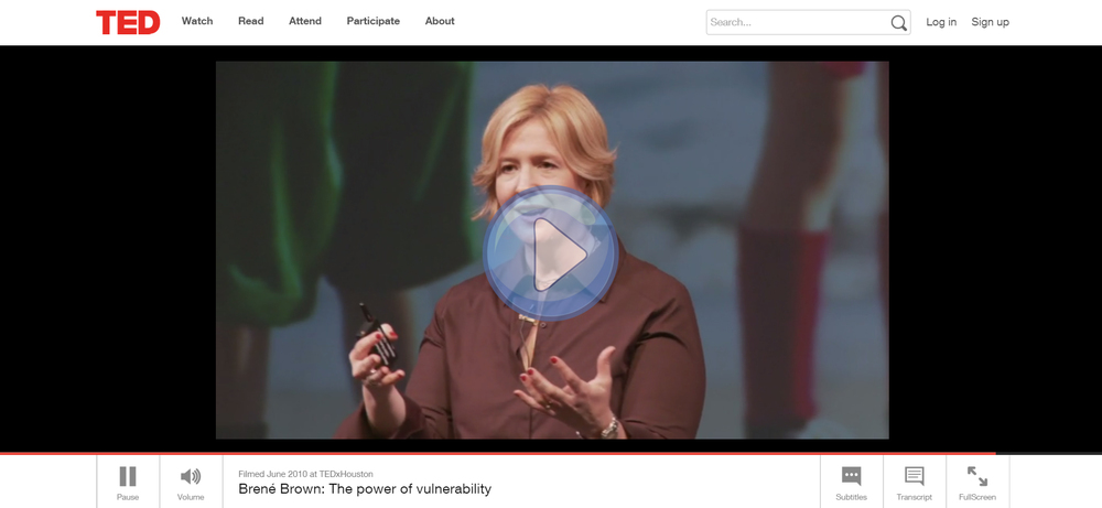 Watch Brené Brown's talk about The power of vulnerability clicking on the image.