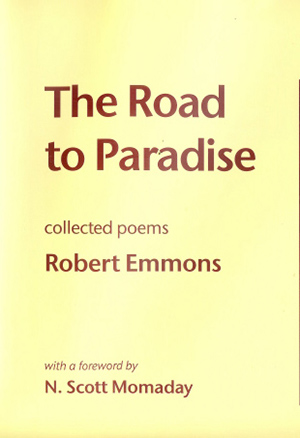 "The Road to Paradise ""The poems are various, and they extend in many directions. There are many landmarks along the road to paradise. The poet points to them and invites us to see them for what they are, or for what he sees them to be. It is a casual, gratuitous invitation. 'Look,' he says 'this is what I see, this is what I feel, and these are the words I choose to express my spirit.' We come to trust his vision, his sense of the world. The invitation is to wonder, to delight, to solace, to discovery, to the sacred within us. We accept, and we are enriched in acceptance. The language here is simple and direct, the style is plain. We are at ease in the presence of these things. They are to be taken as they were written, one at a time, thoughtfully, in quiet celebration."" ―N. Scott Momaday Pulitzer Prize-winning novelist and poet from his Foreword"